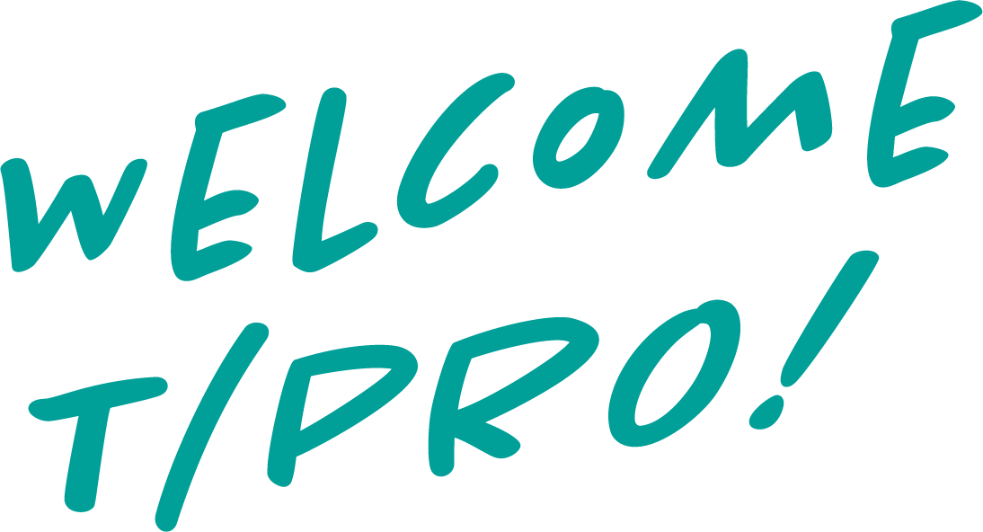 WELCOME T/PRO! 採用情報